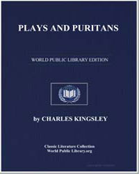 Plays and Puritans, And Other Historical... by Kingsley, Charles