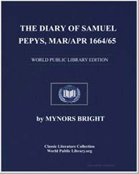 The Diary of Samuel Pepys, Mar/Apr 1664/... by Bright, Mynors