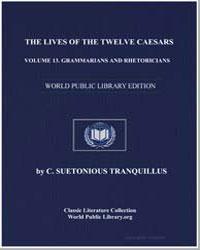 The Lives of the Twelve Caesars, Volume ... by Tranquillus, C. Suetonius