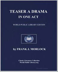 Teaser a Drama in One Act by Morlock, Frank J.