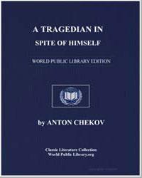 A Tragedian in Spite of Himself by Chekhov, Anton Pavlovich