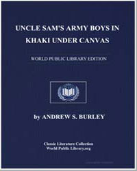 Uncle Sam's Army Boys in Khaki under Can... by Burley, Andrew S., Major