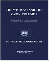 The Wigwam and the Cabin, Volume 1 by Simms, William Gilmore