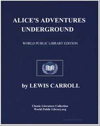 Alice's Adventures Underground by Carroll, Lewis