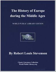 The History of Europe during the Middle ... by Stevenson, Robert Louis