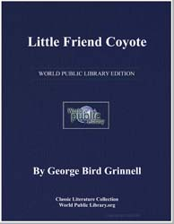 Little Friend Coyote by Grinnell, George Bird