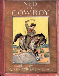 Ned the Cowboy by Williams, Clara Andrews