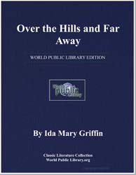 Over the Hills and Far Away by Griffin, Ida Mary