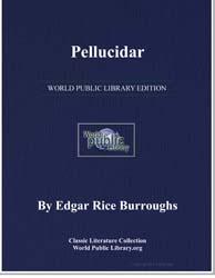 Pellucidar by Burroughs, Edgar Rice
