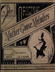 The Original Mother Goose Melodies by Goodridge, J. F.