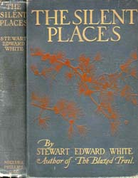 The Silent Places by White, Stewart Edward