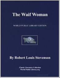 The Waif Woman by Stevenson, Robert Louis