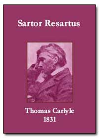 Sartor Resartus the Life and Opinions of... by Carlyle, Thomas