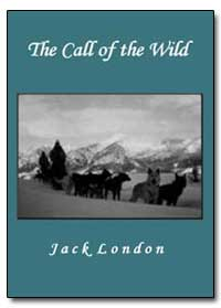 The Call of the Wild by London, Jack
