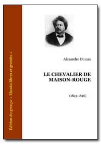 Le Chevalier de Maison-Rouge by Dumas, Alexandre