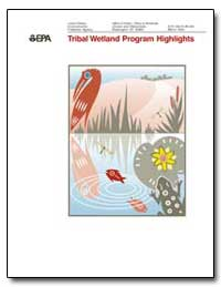 Tribal Wetland Program Highlights by Environmental Protection Agency