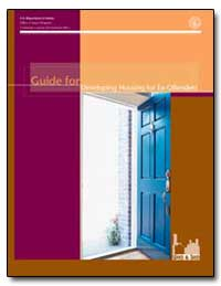 Guide for Developing Housing for Ex-Offe... by Ashcroft, John, Attorney General