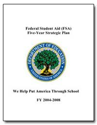 Federal Student Aid (Fsa) Five-Year Stra... by Shaw, Theresa S.
