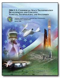 2004 U. S. Commercial Space Transportati... by Federal Aviation Administration