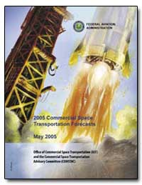 2005 Commercial Space Transportation For... by Federal Aviation Administration
