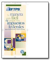 La Manera Mas Facil de Pagar Sus Impuest... by United States Department of the Treasury
