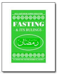 Fasting and Its Rulings by Al-Qoosee, Shaikh Abu Haatim Usaamah