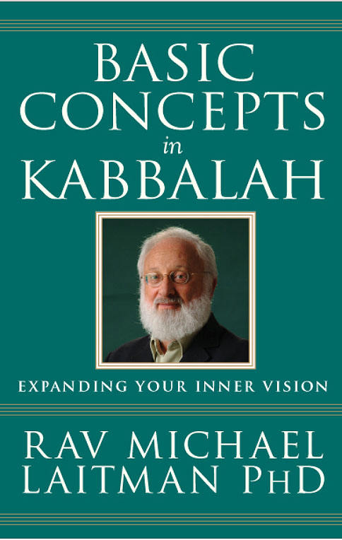 Basic Concepts in Kabbalah by Rav Michael Laitman
