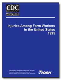 Injuries Among Farm Workers in the Unite... by Myers, John R.