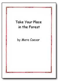 Take Your Place in the Forest by Caesar, Mere