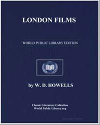 London Films by Howells, W. D.