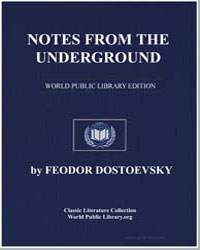 Notes from the Underground by Dostoevsky, Feodor