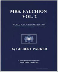 Mrs. Falchion, Volume 2 by Parker, Gilbert, Sir