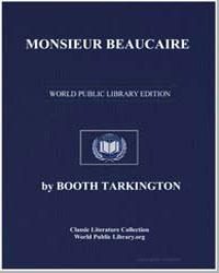 Monsieur Beaucaire by Tarkington, Booth