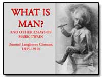 What Is Man and Other Essays of Mark Twa... by Twain, Mark