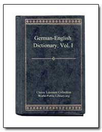German to English Dictionary Vol. I by World Public Library