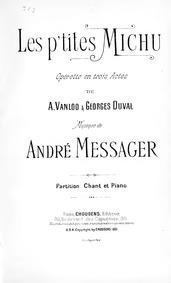 Les p'tites Michu (Opérette en trois act... by Messager, André