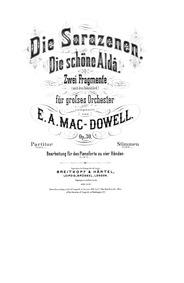 Die Sarazenen &Die schöne Aldâ (2 Fragme... Volume Op.30 by MacDowell, Edward