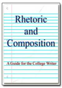 Rhetoric and Composition by Barton, Matthew D.