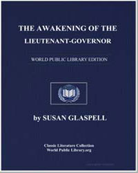 The Awakening of the Lieutenant-Governor by Glaspell, Susan