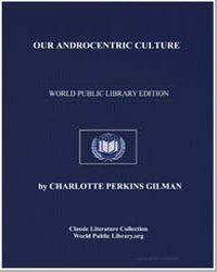 Our Androcentric Culture by Perkins, Charlotte