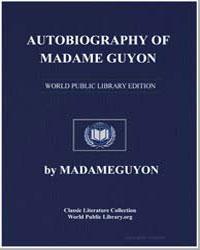 Autobiography of Madame Guyon by Madameguyon
