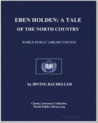 Eben Holden : A Tale of the North Countr... by Bacheller, Irving Addison