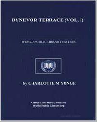 Dynevor Terrace, Vol. I by Yonge, Charlotte Mary