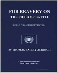 For Bravery on the Field of Battle by Aldrich, Thomas Bailey