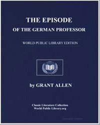 The Episode of the German Professor by Allen, Grant