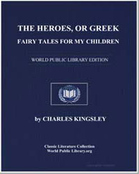 The Heroes, Or, Greek Fairy Tales for My... by Kingsley, Charles