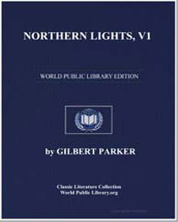 Northern Lights, Volume 1 by Parker, Gilbert, Sir