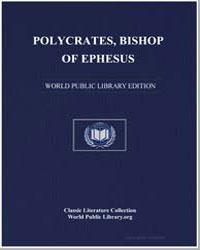 Polycrates, Bishop of Ephesus by Polycrates, Bishop of Ephesus