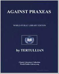 Against Praxeas by Tertullian