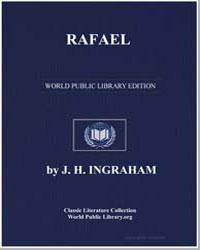 Rafael by Ingraham, J. H.